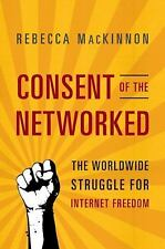 Consent of the Networked: The Worldwide Struggle For Internet Freedom-ExLibrary