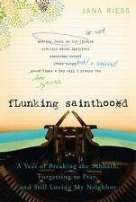 Flunking Sainthood: A Year of Breaking the Sabbath, Forgetting to Pray-ExLibrary