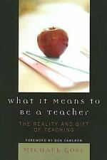 What It Means to Be a Teacher: The Reality and Gift of Teaching-ExLibrary