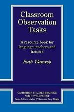 Classroom Observation Tasks : A Resource Book for Language Teachers and...