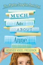 Much Ado About Anne (Mother Daughter Book Club) by Frederick, Heather Vogel