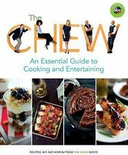 The Chew: An Essential Guide to Cooking and Entertaining: Recipes, Wit, and Wisd