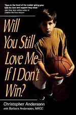 WILL YOU STILL LOVE ME IF I DON'T WIN? - NEW PAPERBACK BOOK