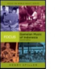 Focus: Gamelan Music of Indonesia (Focus on World Music Series), Spiller, Henry,
