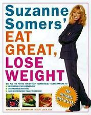 Suzanne Somers' Eat Great, Lose Weight : Eat All the Foods You Love in...