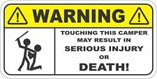 WARNING TOUCHING THIS CAMPER Funny Car & Trailer Sticker Decal for Security