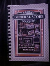 Gruene General Store Cookbook Tried & True Recipes from Heart of Hill Country