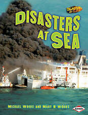 Disasters Up Close: Disasters at Sea,Michael and Mary Woods,New Book mon00000217