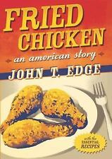 FRIED CHICKEN:AN AMERICAN STORY JOHN T. EDGE WITH ESSENTIAL RECIPES HBDJ 1ST NEW