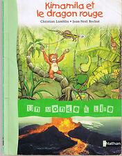 Kimamila et le dragon rouge * Un monde à lire * NATHAN * CP / CE1 récit et doc