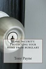 USED (VG) Home Security: Protecting your home from burglary by Tony Payne
