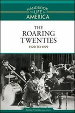 The Roaring Twenties: 1920 to 1929 (Handbook to Life in America, Volum-ExLibrary