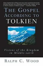 The Gospel according to Tolkien: Visions of the Kingdom in Middle-Earth by...