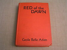 Red of the Dawn -1937 Cecile Belle Adam Signed & Inscribed HC Novel Book -Rare!