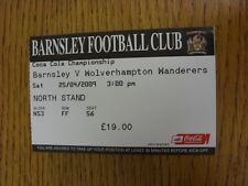 25/04/2009 Ticket: Barnsley v Wolverhampton Wanderers  . Thanks for viewing our