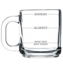 Glass Coffee Tea Mug Cup 10oz Funny Mood Fill Lines SHHHH, Now you may speak