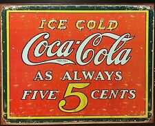 Ice Cold Coca Cola  Alwasy 5 Cent TIN SIGN Metal Wall Decor Vintage Coke Diner