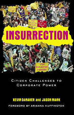 INSURRECTION: THE CITIZEN CHALLENGE TO CORPORATE POWER, KEVIN DANAHER, JASON MAR