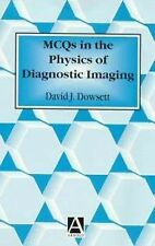 MCQs in the Physics of Diagnostic Imaging by R. E. Johnston, P. A. Kenny and...
