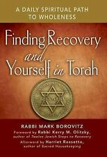 Finding Recovery and Yourself in Torah : A Daily Spiritual Path to Wholeness...