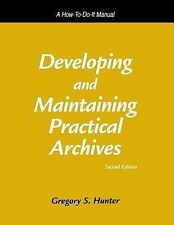 Developing and Maintaining Practical Archives : A How-to-Do-It Manual No. 122...
