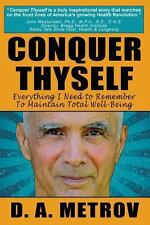 Conquer Thyself : Everything I Need to Remember to Maintain Total Well-Being...