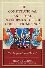 The Constitutional and Legal Development of the Chinese Presidency : The...