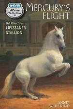 The Breyer Horse Collection: Mercury's Flight : The Story of a Lipizzaner...