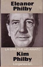 LA SPIA CHE HO AMATO Philby  Longanesi  I edizione 1968