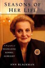 Seasons of Her Life: A Biography of Madeleine Korbel Albright Blackman, Ann Har