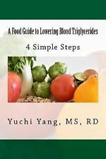 A Food Guide to Lowering Blood Triglycerides : 4 Simple Steps by Yuchi Yang...