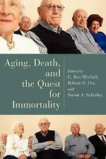 Horizons in Bioethics: Aging, Death, and the Quest for Immortality (2004,...