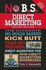 No B. S.: Direct Marketing : The Ultimate No Holds Barred Kick Butt Take No...
