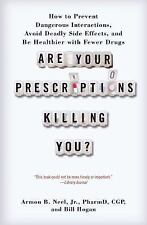 Are Your Prescriptions Killing You?: How to Prevent Dangerous Interactions,...