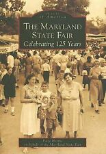 Images of America: The Maryland State Fair : Celebrating 125 Years Paige Horine