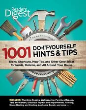 Readers Digest: 1001 Do-It-Yourself Hints & Tips: Tricks, Shortcuts, How-Tos, an