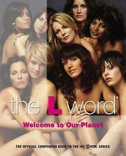 The L Word: Welcome to Our Planet by Kera Bolonik and Showtime Networks...