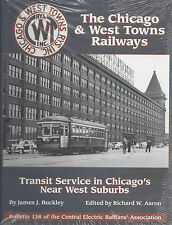 The CHICAGO & WEST TOWNS RAILWAYS Transit Service in Chicago's Near West Suburbs