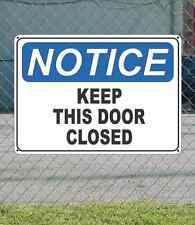 "NOTICE Keep This Door Closed - OSHA Safety SIGN 10"" x 14"""