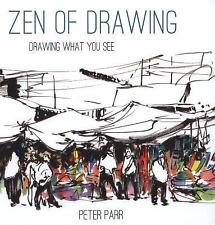 Zen of Drawing : How to Draw What You See by Peter Parr (2016, Hardcover)