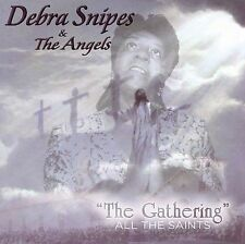 The Gathering: All the Saints by Debra Snipes/Debra Snipes & the Angels (CD,...