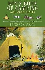Boy's Book of Camping and Wood Crafts by Bernard Sterling Mason (2001,...