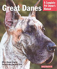 GREAT DANES (Complete Pet Owner's Manual) : WH2-R2B : PB906 : NEW BOOK