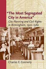 Center Bks.: The Most Segregated City in America : City Planning and Civil...