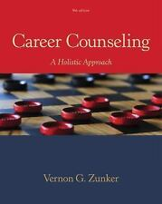 Career Counseling : A Holistic Approach by Vernon G. Zunker (2015, Hardcover)