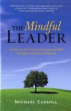 The Mindful Leader: Awakening Your Natural Management Skills Through M-ExLibrary