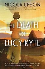 The Death of Lucy Kyte: A New Mystery Featuring Josephine Tey Josephine Tey Mys