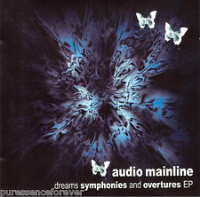 AUDIO MAINLINE - Dreams Symphonies And Overtures EP (UK 6 Tk CD Single)