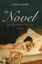 The Novel: An Alternative History, 1600-1800, Steven Moore, New Condition