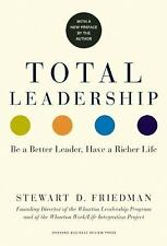 Total Leadership : Be a Better Leader, Have a Richer Life (2014, Paperback)